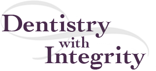 Dentistry with Integrity